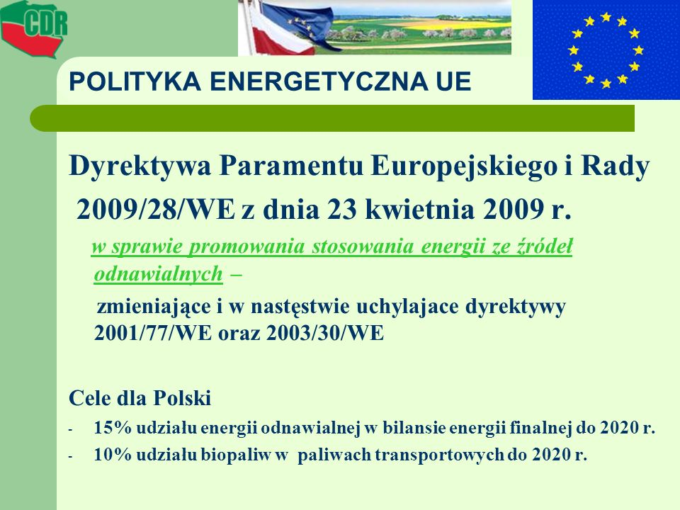 Udział OZE w krajach UE (rok 2005 – bazowy) Kraj Udział OZE w bilansie energii końcowej brutto (%) Kraj Udział OZE w bilansie energii końcowej brutto (%) 2005 rok2020 rok2005 rok2020 rok Szwecja39,849Niemcy5,818 Łotwa32,640Grecja6,918 Finlandia28,538Włochy5,217 Austria23,334Bułgaria9,416 Portugalia20,531Irlandia3,116 Dania17,030Polska7,215 Rumunia17,824W.Brytania1,315 Estonia18,025Holandia2,414 Słowenia16,025Słwacja6,714 Litwa15,023Węgry4,313 Francja10,323Belgia2,213 Hiszpania8,720Czechy6,113 Lksemburg0,911Malta0,010