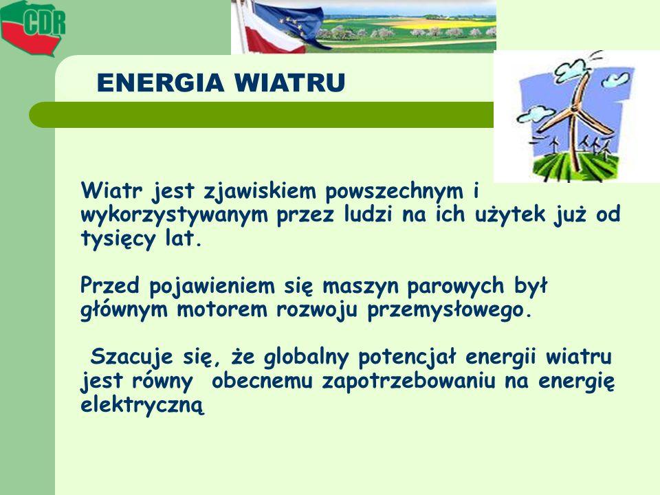 ENERGIA WIATRU Wiatr jest zjawiskiem powszechnym i wykorzystywanym przez ludzi na ich użytek już od tysięcy lat. Przed pojawieniem się maszyn parowych