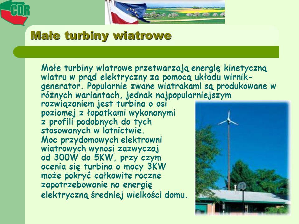 Małe turbiny wiatrowe Małe turbiny wiatrowe przetwarzają energię kinetyczną wiatru w prąd elektryczny za pomocą układu wirnik- generator. Popularnie z