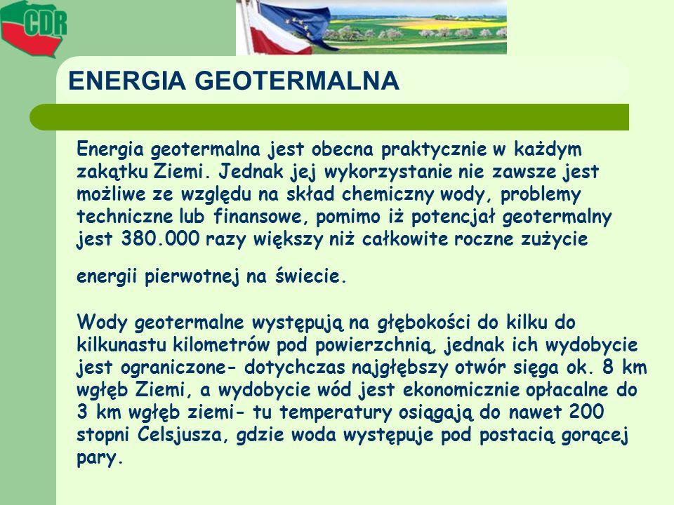 ENERGIA GEOTERMALNA Energia geotermalna jest obecna praktycznie w każdym zakątku Ziemi. Jednak jej wykorzystanie nie zawsze jest możliwe ze względu na