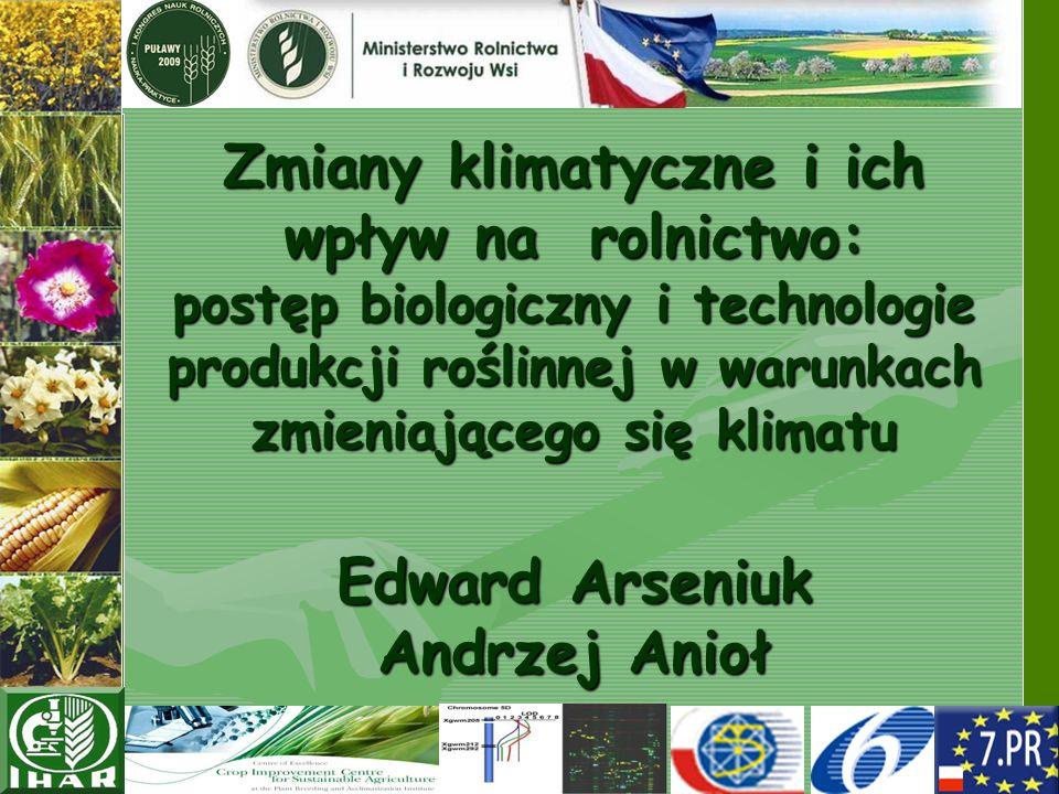 Zmiany klimatyczne i ich wpływ na rolnictwo: postęp biologiczny i technologie produkcji roślinnej w warunkach zmieniającego się klimatu Edward Arseniu