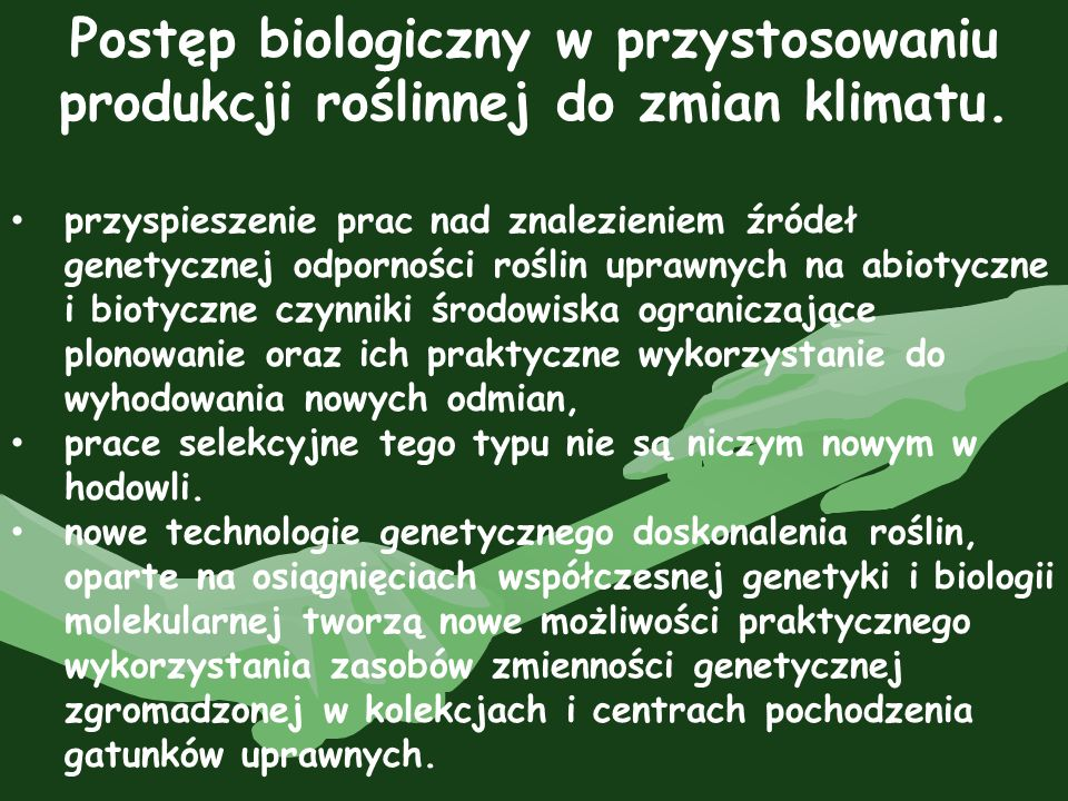 Postęp biologiczny w przystosowaniu produkcji roślinnej do zmian klimatu. przyspieszenie prac nad znalezieniem źródeł genetycznej odporności roślin up