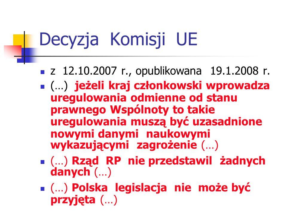 Decyzja Komisji UE z 12.10.2007 r., opublikowana 19.1.2008 r. (…) jeżeli kraj członkowski wprowadza uregulowania odmienne od stanu prawnego Wspólnoty