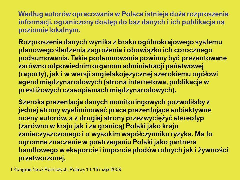Według autorów opracowania w Polsce istnieje duże rozproszenie informacji, ograniczony dostęp do baz danych i ich publikacja na poziomie lokalnym. Roz