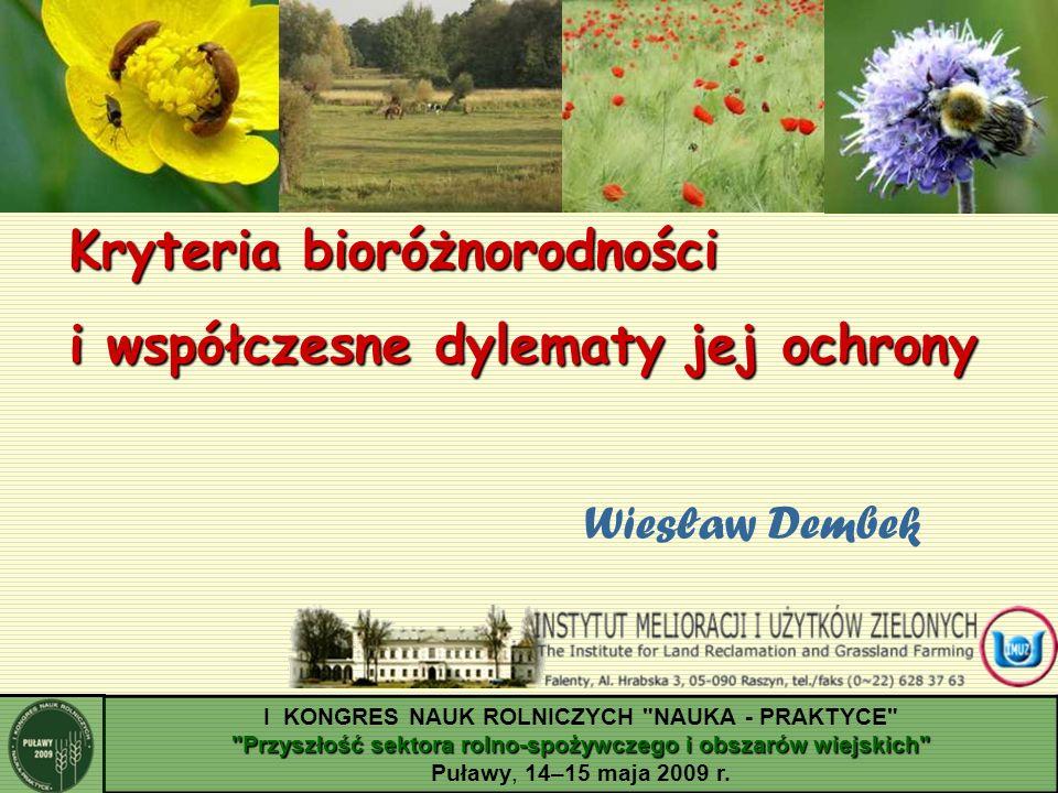 Kryteria bioróżnorodności i współczesne dylematy jej ochrony Wiesław Dembek