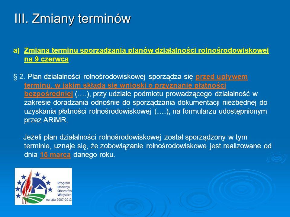 III. Zmiany terminów a)Zmiana terminu sporządzania planów działalności rolnośrodowiskowej na 9 czerwca § 2. Plan działalności rolnośrodowiskowej sporz