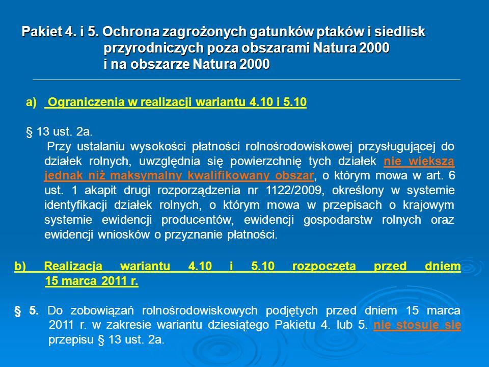 a) Ograniczenia w realizacji wariantu 4.10 i 5.10 § 13 ust. 2a. Przy ustalaniu wysokości płatności rolnośrodowiskowej przysługującej do działek rolnyc