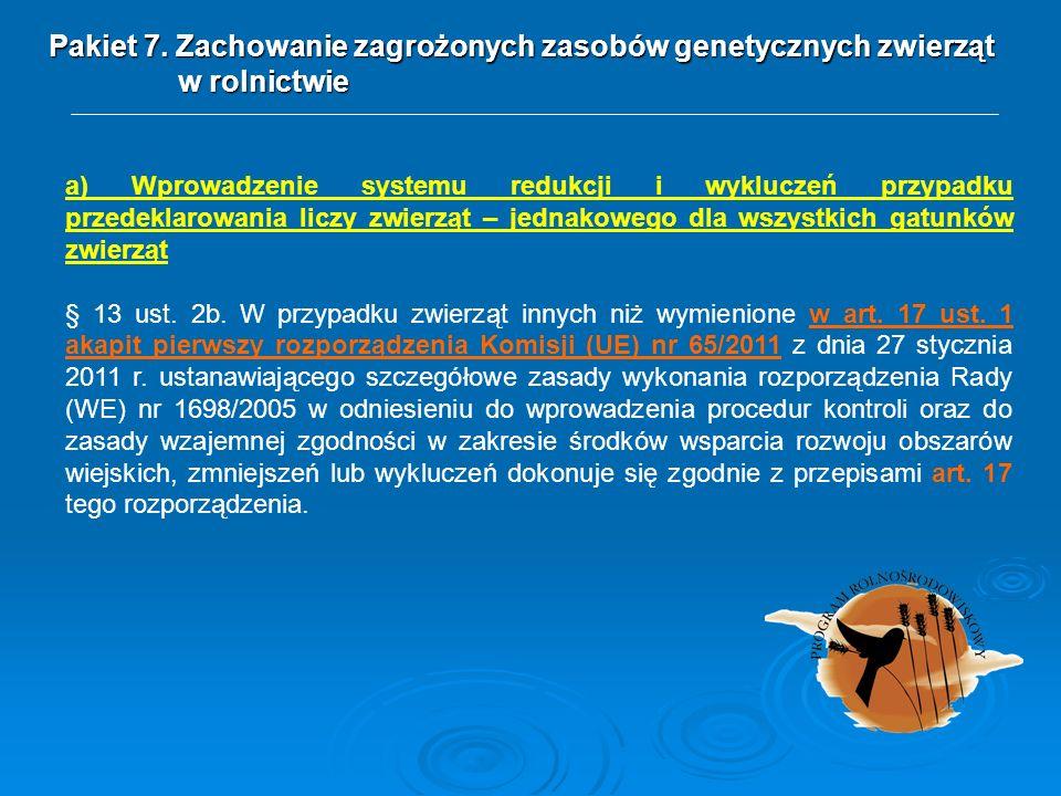 a) Wprowadzenie systemu redukcji i wykluczeń przypadku przedeklarowania liczy zwierząt – jednakowego dla wszystkich gatunków zwierząt § 13 ust. 2b. W