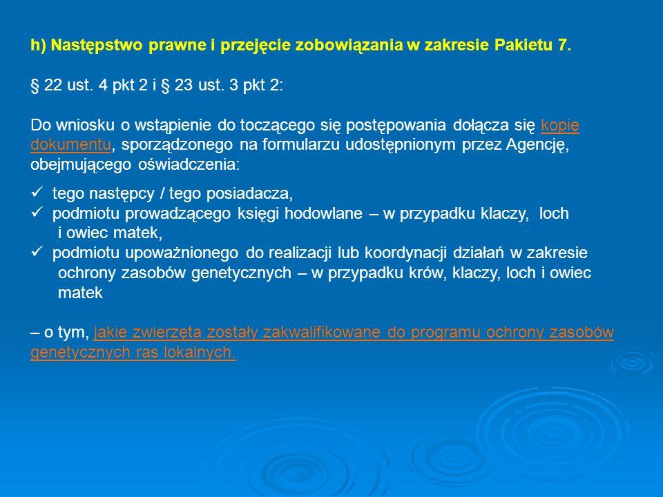 h) Następstwo prawne i przejęcie zobowiązania w zakresie Pakietu 7. § 22 ust. 4 pkt 2 i § 23 ust. 3 pkt 2: Do wniosku o wstąpienie do toczącego się po