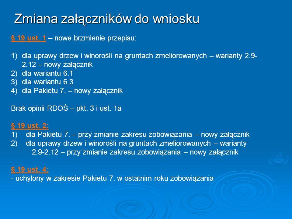 § 19 ust. 1 – nowe brzmienie przepisu: 1)dla uprawy drzew i winorośli na gruntach zmeliorowanych – warianty 2.9- 2.12 – nowy załącznik 2)dla wariantu