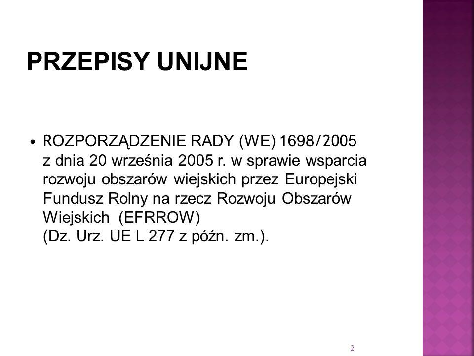R OZPORZĄDZENIE RADY (WE) 1 698 /200 5 z dnia 20 września 2005 r. w sprawie wsparcia rozwoju obszarów wiejskich przez Europejski Fundusz Rolny na rzec