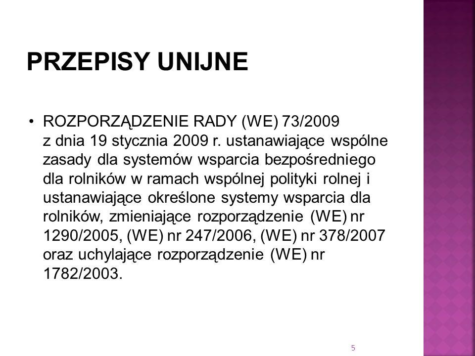 ROZPORZĄDZENIE RADY (WE) 73/2009 z dnia 19 stycznia 2009 r. ustanawiające wspólne zasady dla systemów wsparcia bezpośredniego dla rolników w ramach ws