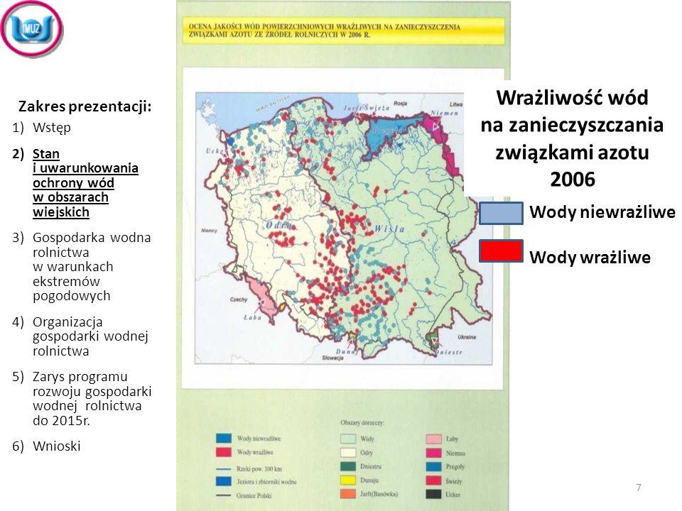 Wrażliwość wód na zanieczyszczania związkami azotu 2006 Wody niewrażliwe Wody wrażliwe Zakres prezentacji: 1)Wstęp 2)Stan i uwarunkowania ochrony wód