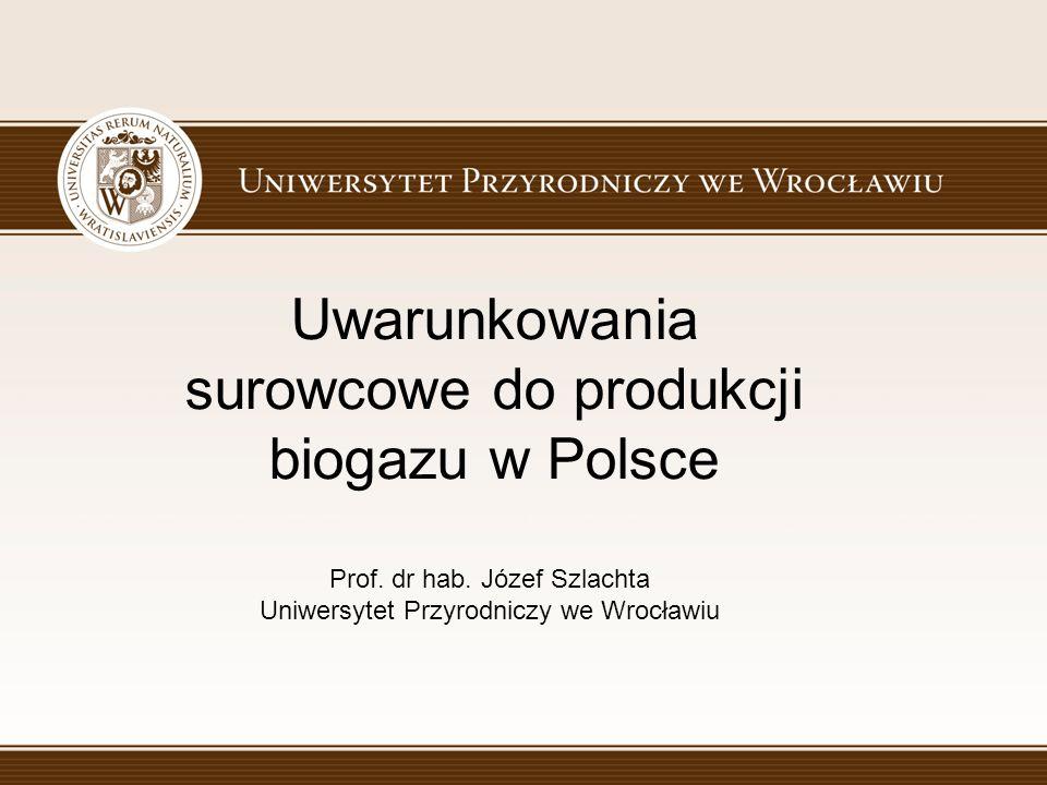 Uwarunkowania surowcowe do produkcji biogazu w Polsce Prof.