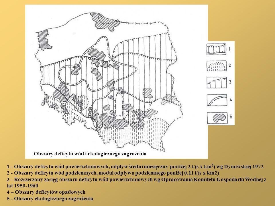 Obszary deficytu wód i ekologicznego zagrożenia 1 - Obszary deficytu wód powierzchniowych, odpływ średni miesięczny poniżej 2 l/(s x km 2 ) wg Dynowsk