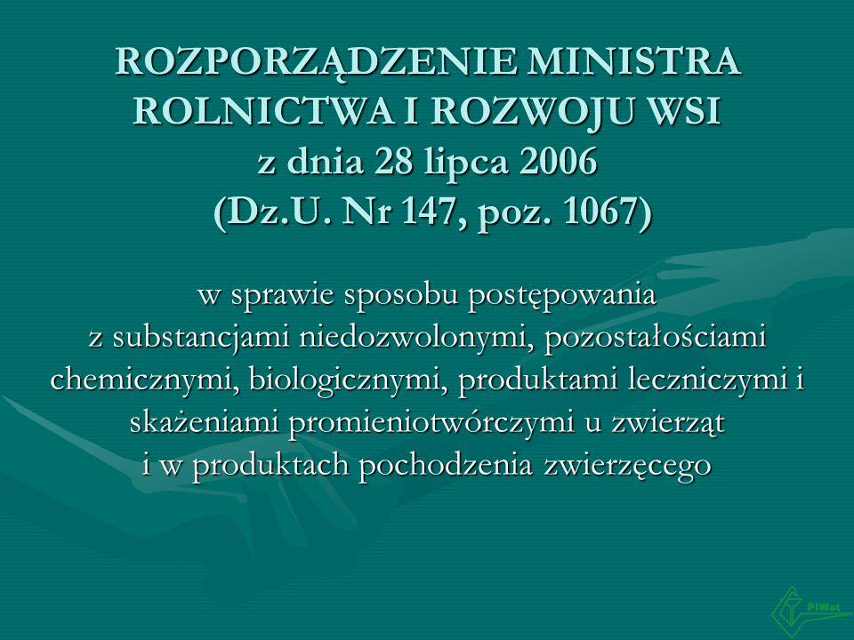 ROZPORZĄDZENIE MINISTRA ROLNICTWA I ROZWOJU WSI z dnia 28 lipca 2006 (Dz.U. Nr 147, poz. 1067) w sprawie sposobu postępowania z substancjami niedozwol