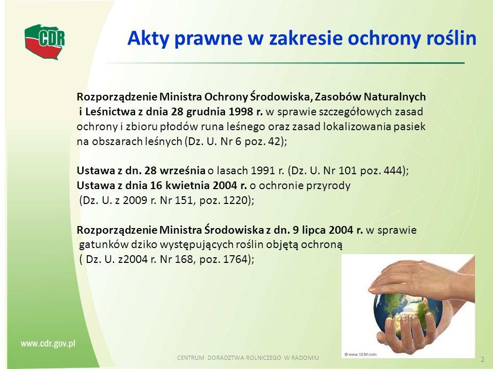 CENTRUM DORADZTWA ROLNICZEGO W RADOMIU 2 Akty prawne w zakresie ochrony roślin Rozporządzenie Ministra Ochrony Środowiska, Zasobów Naturalnych i Leśni
