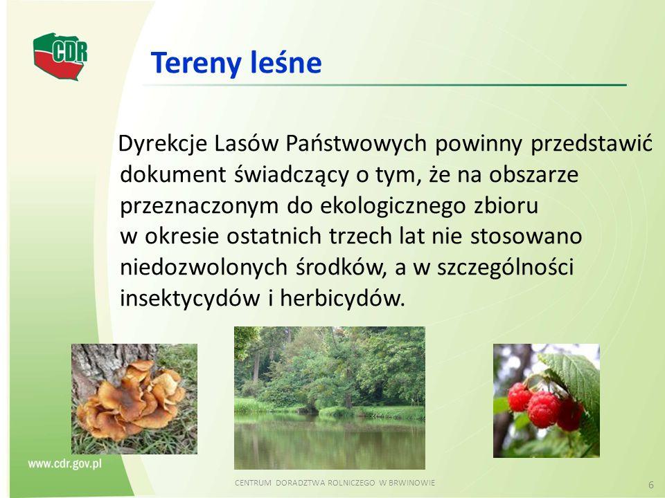 CENTRUM DORADZTWA ROLNICZEGO W BRWINOWIE 6 Dyrekcje Lasów Państwowych powinny przedstawić dokument świadczący o tym, że na obszarze przeznaczonym do e