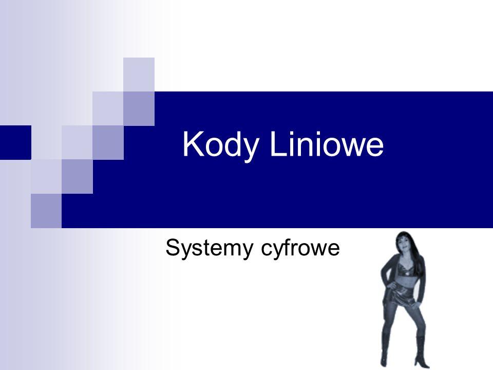 Kody Liniowe Systemy cyfrowe