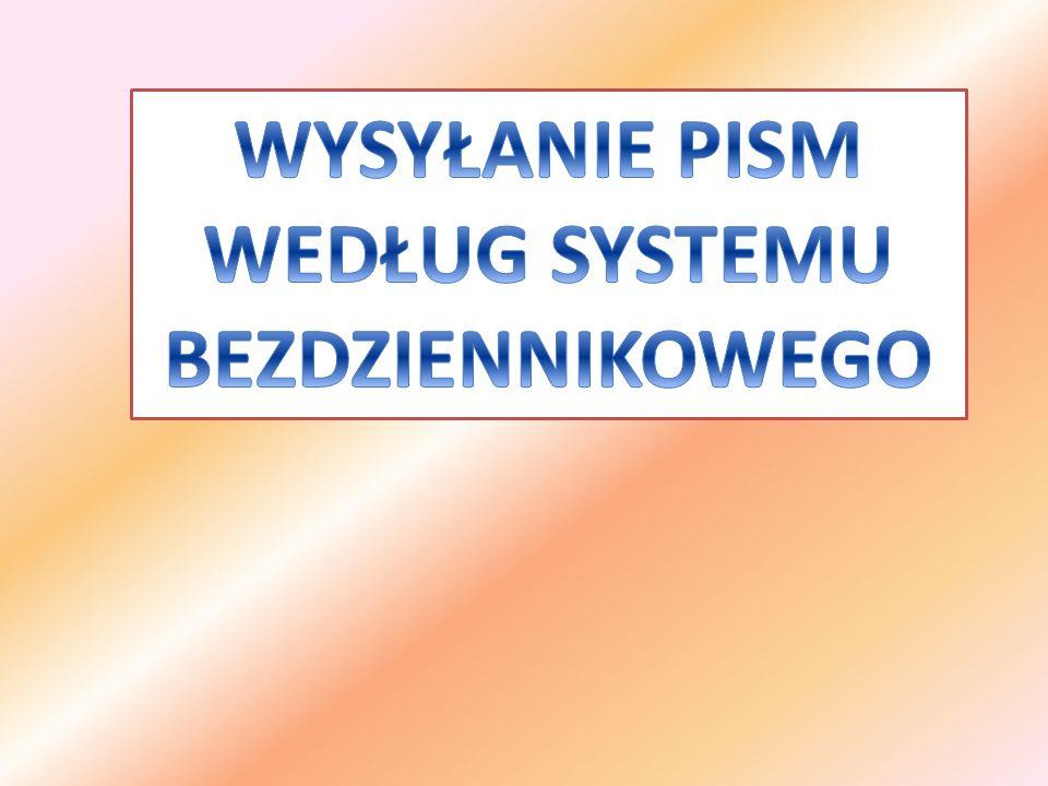Sprawy załatwione przez pracownika w formie pisemnej po uzyskaniu ostatecznej aprobaty i sporządzeniu maszynopisu przeznaczone są do wysłania.