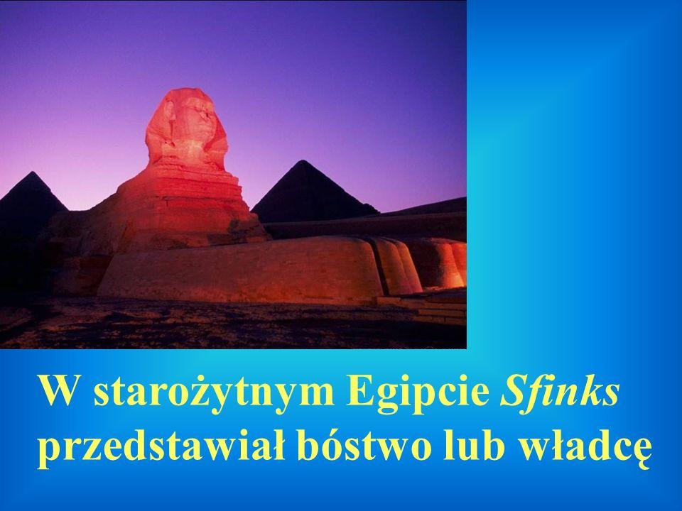 W starożytnym Egipcie Sfinks przedstawiał bóstwo lub władcę