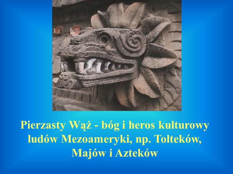 Pierzasty Wąż - bóg i heros kulturowy ludów Mezoameryki, np. Tolteków, Majów i Azteków