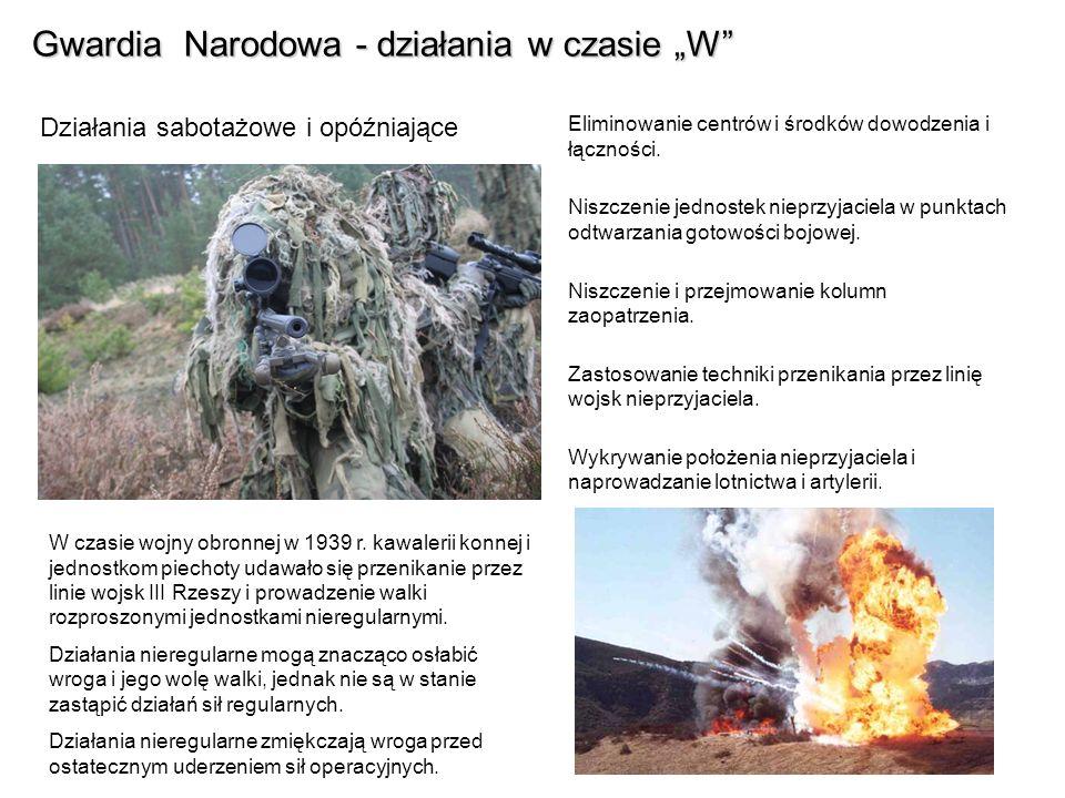 Gwardia Narodowa - działania w czasie W Działania sabotażowe i opóźniające Eliminowanie centrów i środków dowodzenia i łączności.