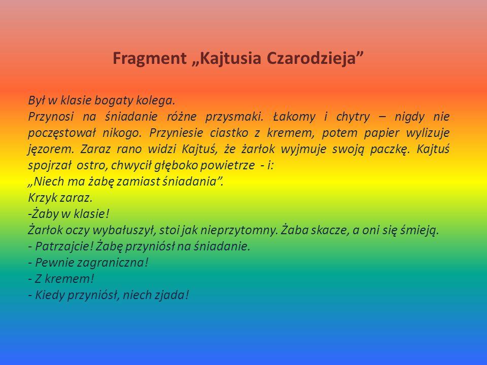 Fragment Kajtusia Czarodzieja Był w klasie bogaty kolega.