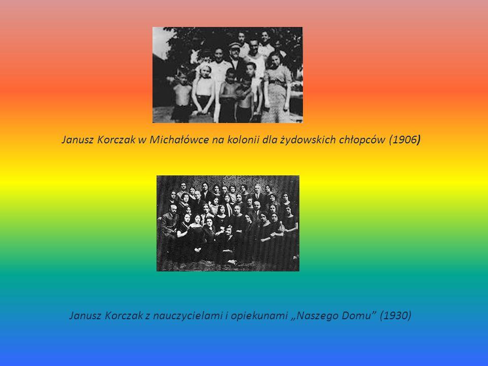Janusz Korczak w Michałówce na kolonii dla żydowskich chłopców (1906) Janusz Korczak z nauczycielami i opiekunami Naszego Domu (1930)