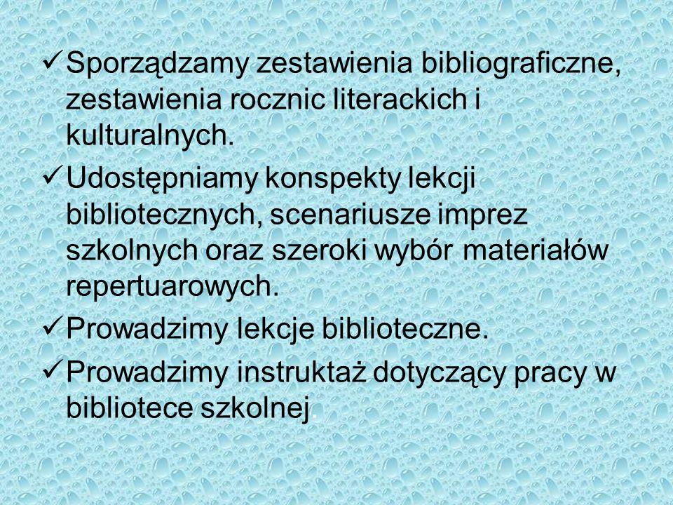 Sporządzamy zestawienia bibliograficzne, zestawienia rocznic literackich i kulturalnych. Udostępniamy konspekty lekcji bibliotecznych, scenariusze imp