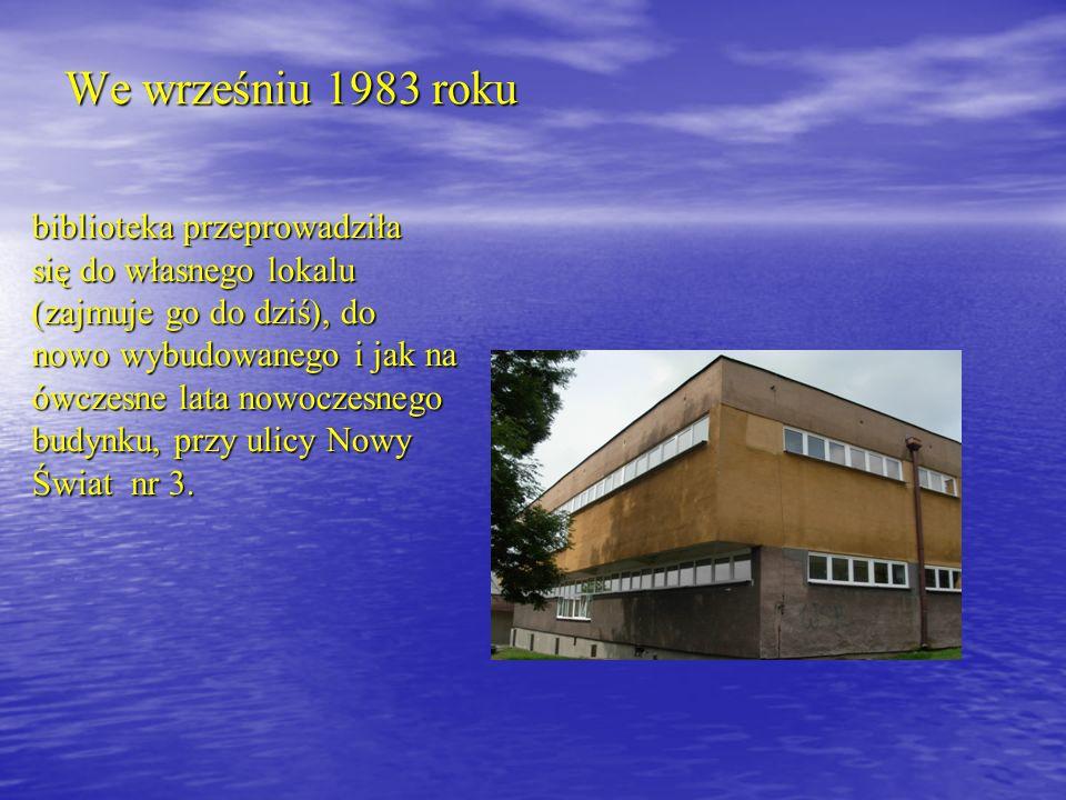 We wrześniu 1983 roku biblioteka przeprowadziła się do własnego lokalu (zajmuje go do dziś), do nowo wybudowanego i jak na ówczesne lata nowoczesnego