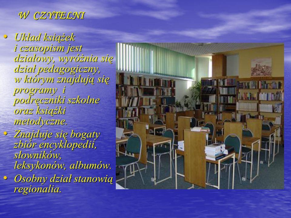 W CZYTELNI Układ książek i czasopism jest działowy, wyróżnia się dział pedagogiczny, w którym znajdują się programy i podręczniki szkolne oraz książki