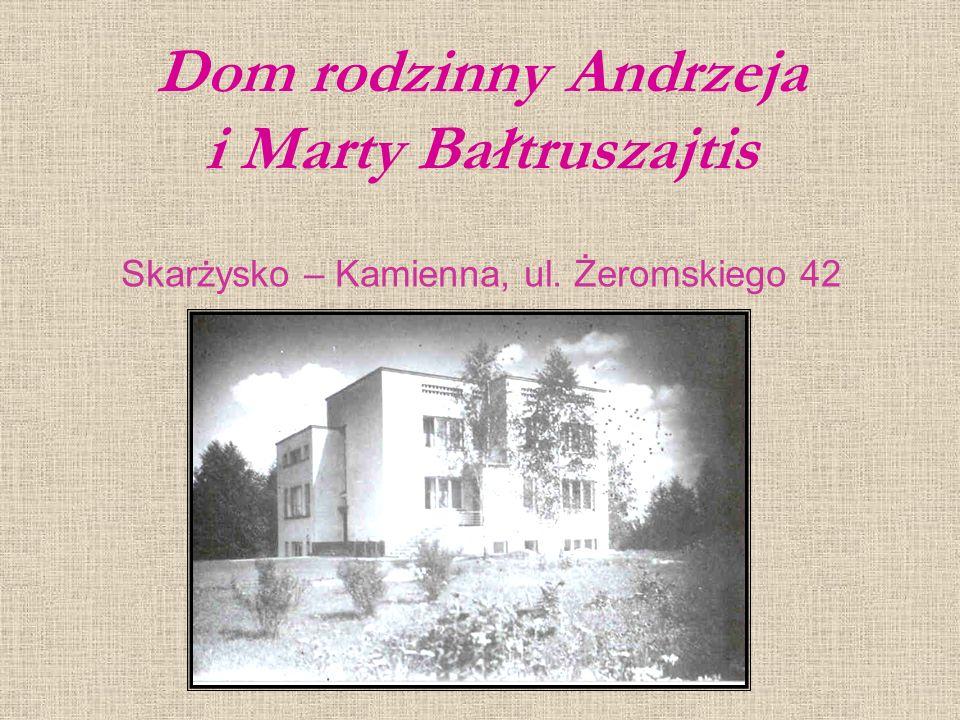 Dom rodzinny Andrzeja i Marty Bałtruszajtis Skarżysko – Kamienna, ul. Żeromskiego 42