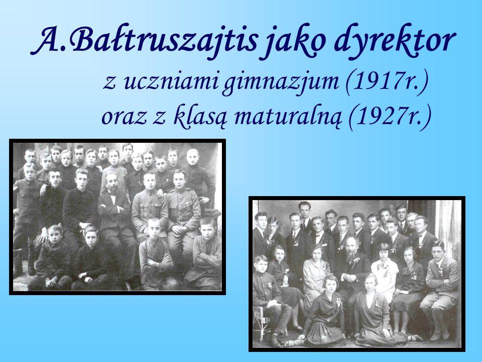 A.Bałtruszajtis jako dyrektor z uczniami gimnazjum (1917r.) oraz z klasą maturalną (1927r.)