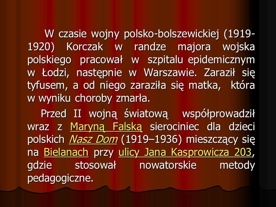 W czasie wojny polsko-bolszewickiej (1919- 1920) Korczak w randze majora wojska polskiego pracował w szpitalu epidemicznym w Łodzi, następnie w Warszawie.