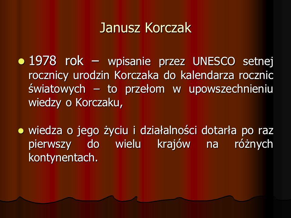 Janusz Korczak 1978 rok – wpisanie przez UNESCO setnej rocznicy urodzin Korczaka do kalendarza rocznic światowych – to przełom w upowszechnieniu wiedzy o Korczaku, 1978 rok – wpisanie przez UNESCO setnej rocznicy urodzin Korczaka do kalendarza rocznic światowych – to przełom w upowszechnieniu wiedzy o Korczaku, wiedza o jego życiu i działalności dotarła po raz pierwszy do wielu krajów na różnych kontynentach.