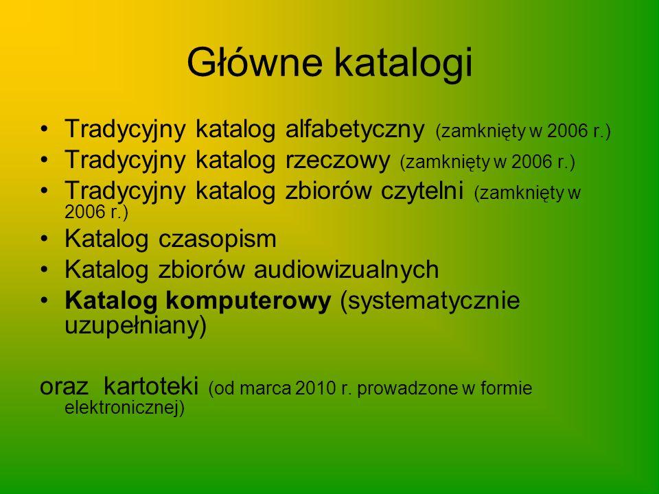 Główne katalogi Tradycyjny katalog alfabetyczny (zamknięty w 2006 r.) Tradycyjny katalog rzeczowy (zamknięty w 2006 r.) Tradycyjny katalog zbiorów czy