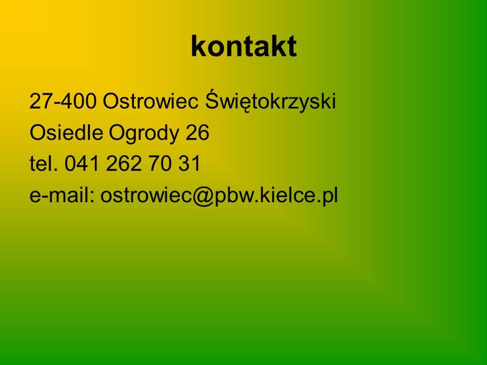 kontakt 27-400 Ostrowiec Świętokrzyski Osiedle Ogrody 26 tel. 041 262 70 31 e-mail: ostrowiec@pbw.kielce.pl