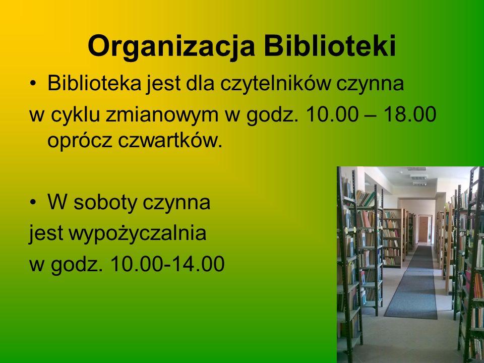 Organizacja Biblioteki Biblioteka jest dla czytelników czynna w cyklu zmianowym w godz. 10.00 – 18.00 oprócz czwartków. W soboty czynna jest wypożycza