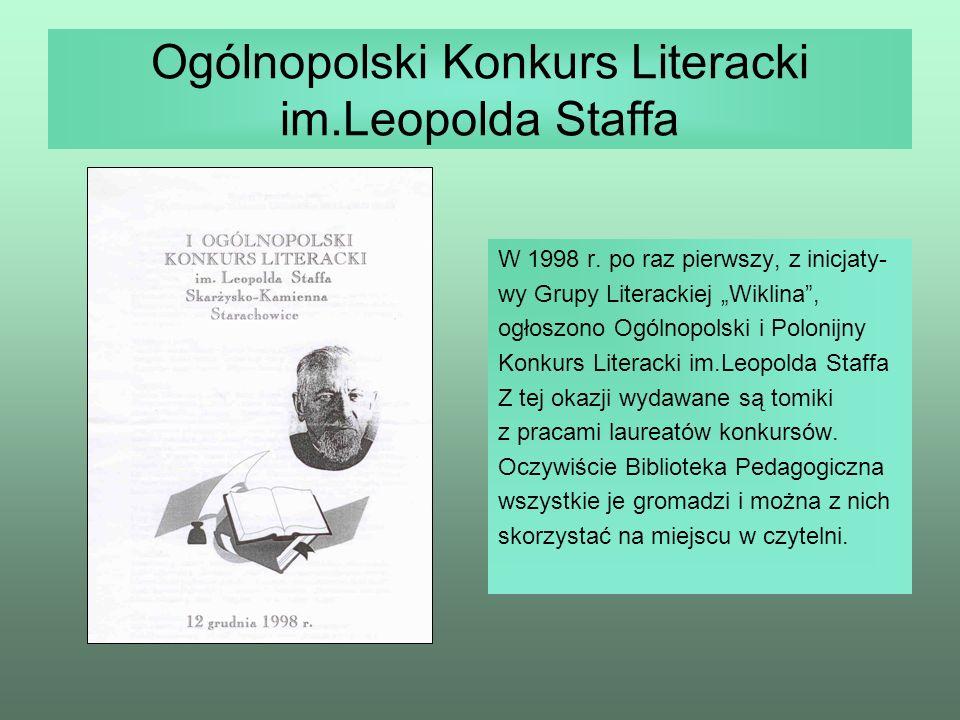 Rok Staffowski Rok 2007 prezydent Skarżyska ogło- sił Rokiem Staffowskim.Uroczyście obchodzono 50 rocznicę śmierci poety.