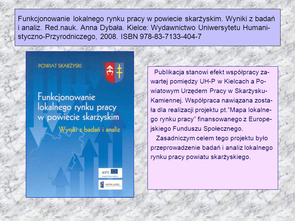 Janiec Jan, Sowa Ryszard, Staśkowiak Andrzej, Zemeła Krzysztof.