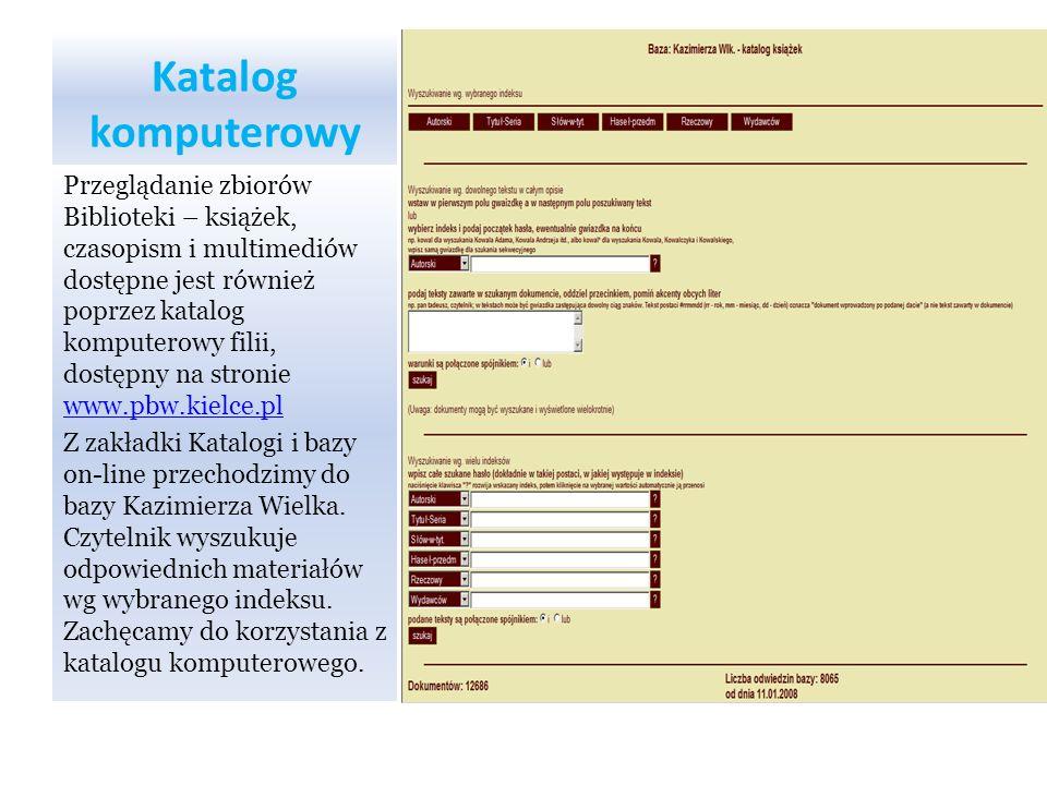 Katalog komputerowy Przeglądanie zbiorów Biblioteki – książek, czasopism i multimediów dostępne jest również poprzez katalog komputerowy filii, dostęp