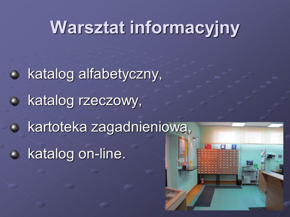 Warsztat informacyjny katalog alfabetyczny, katalog alfabetyczny, katalog rzeczowy, katalog rzeczowy, kartoteka zagadnieniowa, kartoteka zagadnieniowa
