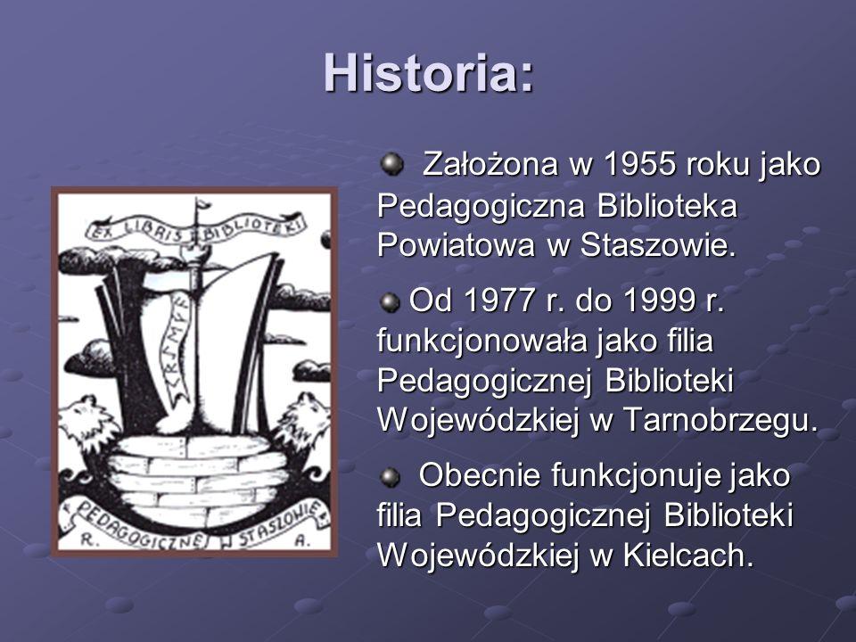 Historia: Założona w 1955 roku jako Pedagogiczna Biblioteka Powiatowa w Staszowie. Założona w 1955 roku jako Pedagogiczna Biblioteka Powiatowa w Stasz