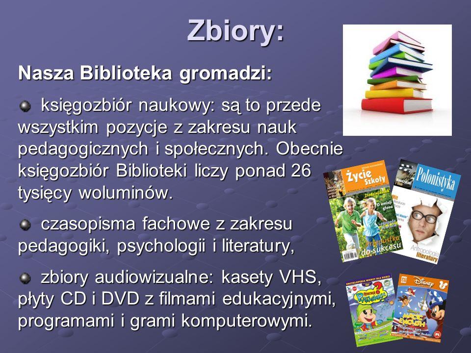 Zbiory: Nasza Biblioteka gromadzi: księgozbiór naukowy: są to przede wszystkim pozycje z zakresu nauk pedagogicznych i społecznych. Obecnie księgozbió