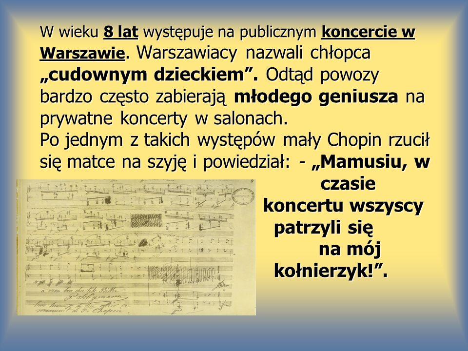 W wieku 8 lat występuje na publicznym koncercie w Warszawie. Warszawiacy nazwali chłopca cudownym dzieckiem. Odtąd powozy bardzo często zabierają młod