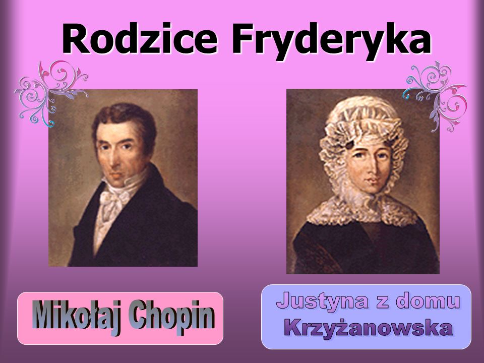 Ojciec Fryderyka był Francuzem, pochodził z Lotaryngii.