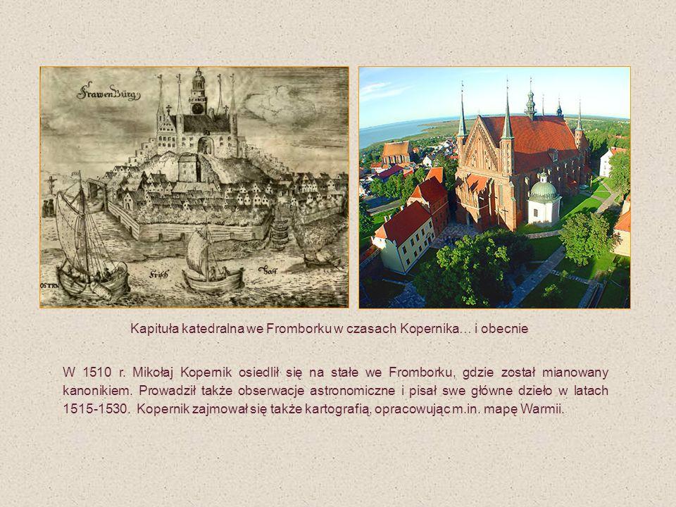 W 1510 r. Mikołaj Kopernik osiedlił się na stałe we Fromborku, gdzie został mianowany kanonikiem. Prowadził także obserwacje astronomiczne i pisał swe
