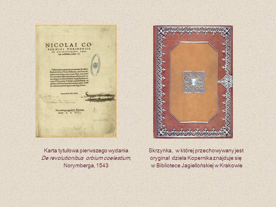 Karta tytułowa pierwszego wydania De revolutionibus orbium coelestium, Norymberga, 1543 Skrzynka, w której przechowywany jest oryginał dzieła Kopernik