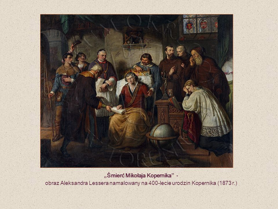 Śmierć Mikołaja Kopernika - obraz Aleksandra Lessera namalowany na 400-lecie urodzin Kopernika (1873 r.)